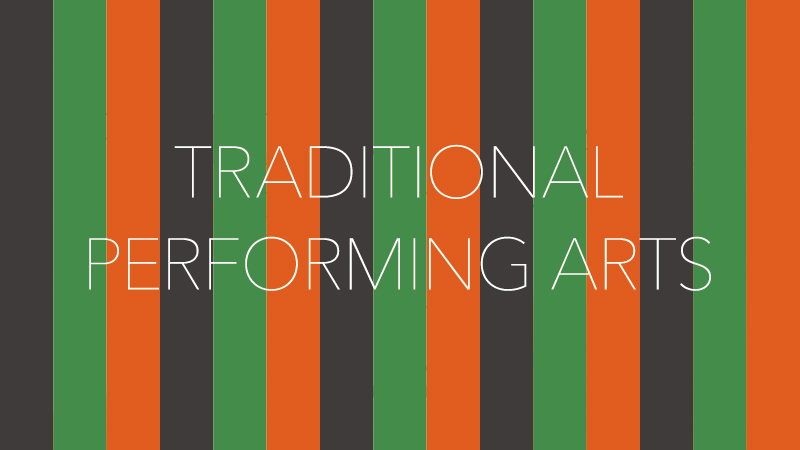 TRADITIONAL PERFORMING ARTS